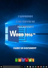 J'apprends à me servir de Word 2016: Faire un document avec Word 2016