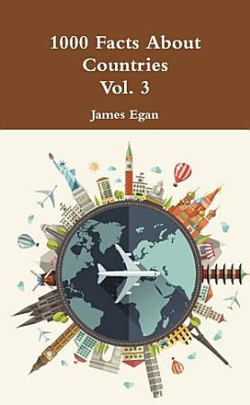 1000 Facts About Countries Vol  3 PDF