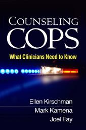 Counseling Cops: What Clinicians Need to Know