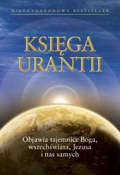 Księga Urantii: Objawia tajemnice Boga, wszechswiata, Jezusa i nas samych