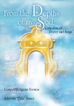 From the Depths of my Soul: Collection of Poetry and Songs