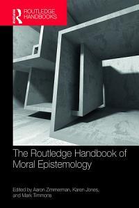 The Routledge Handbook of Moral Epistemology PDF