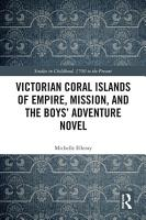 Victorian Coral Islands of Empire  Mission  and the Boys    Adventure Novel PDF
