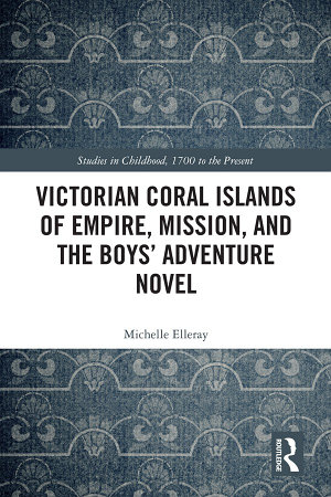 Victorian Coral Islands of Empire  Mission  and the Boys    Adventure Novel