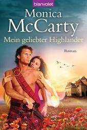 Mein geliebter Highlander: Roman