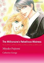 The Millionaire's Rebellious Mistress: Mills & Boon Comics