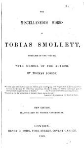 The Miscellaneous Works of Tobias Smollett: With Memoir of the Author