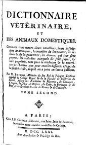 Dictionnaire vétérinaire et des animaux domestiques: Contenant leurs moeurs, leurs caractères, leurs descriptions anatomiques ...