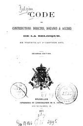 Code des Contributions directes, Douanes & Accises de la Belgique en vigueur au 1er janvier 1871