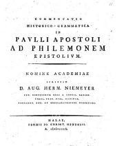 Commentatio historico-grammatica in Pavlli Apostoli ad Philemonem Epistolivm: Nomine Academiae