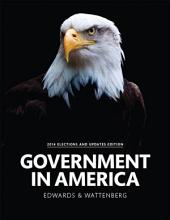 Government in America: People, Politics, and Policy, 2014 Elections and Updates Edition, Edition 16