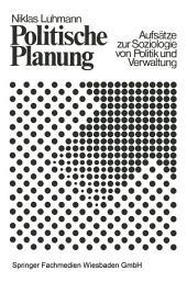 Politische Planung: Aufsätze zur Soziologie von Politik und Verwaltung, Ausgabe 4