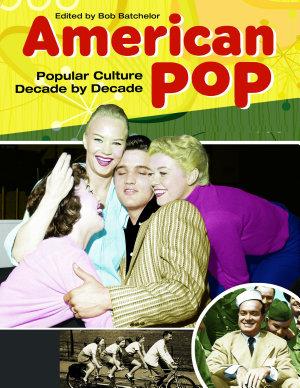 American Pop  Popular Culture Decade by Decade  4 volumes