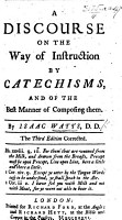 A Discourse on the way of instruction by catechisms  and of the best manner of composing them      Third edition PDF