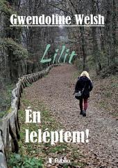 Lilit: Én leléptem!