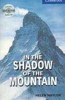 In the Shadow of the Mountain Level 5 Upper Intermediate Book with Audio CDs  2  Pack PDF