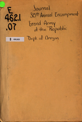 Journal ... Annual Encampment, Grand Army of the Republic, Department of Oregon: Issue 38