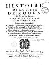 Histoire de la ville de Rouen, divisée en six parties
