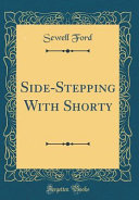 Side Stepping with Shorty  Classic Reprint  PDF