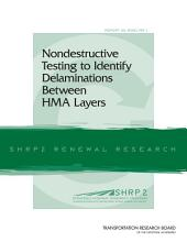 Nondestructive Testing to Identify Delaminations between HMA Layers