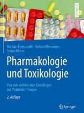 Pharmakologie und Toxikologie: Von den molekularen Grundlagen zur Pharmakotherapie, Ausgabe 2