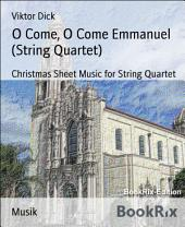 O Come, O Come Emmanuel (String Quartet): Christmas Sheet Music for String Quartet