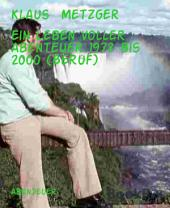 Ein Leben voller Abenteuer 1972 bis 2000 (Beruf): Berufliche Reisen rund um den Globus