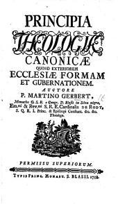 Principia Theologiæ Canonicæ quoad exteriorem Ecclesiæ formam et gubernationem