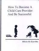 How to Become a Child Care Provider and Be Successful