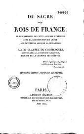 Du sacre des Rois de France et des rapports de cette auguste ceremonie avec la constitution de l'état aux differens âges de la monarchie