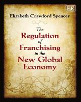 The Regulation of Franchising in the New Global Economy PDF