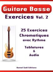 Guitare Basse Exercices Vol. 2: 25 Exercices Chromatiques avec Rythme