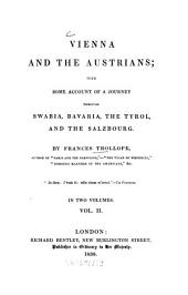 Vienna and the Austrians: with some account of a journey through Swabia, Bavaria, the Tyrol, and the Salzbourg : in two volumes, Volume 2