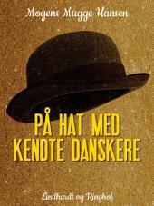 På hat med kendte danskere