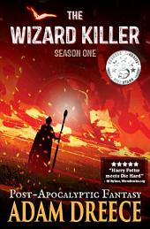 The Wizard Killer - Season One: A Mondus Inferno Series