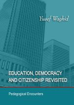 Education, Democracy and Citizenship Revisited