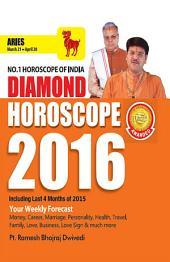 Diamond Horoscope 2016 : Aries