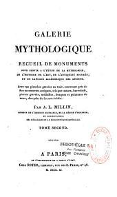 Galerie mythologique: recueil de monuments pour servir à l'étude de la mythologie, de l'histoire de l'art, de l'antiquité figurée et du langage allégorique des anciens
