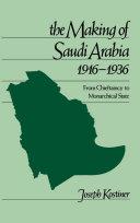 The Making of Saudi Arabia  1916 1936