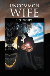 Uncommon Wife