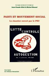 Parti et mouvement social: Le chantier ouvert par le PSU