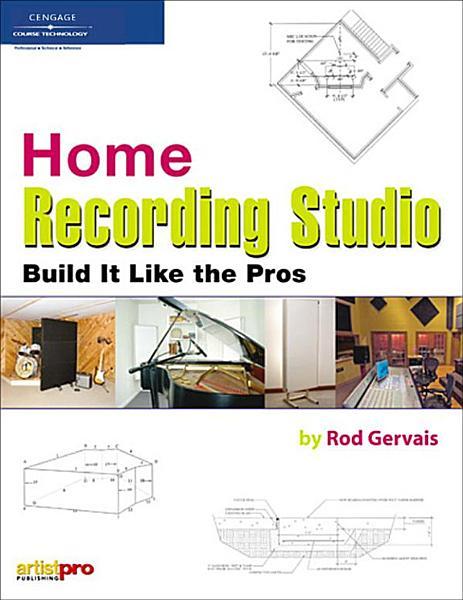 Home Recording Studio  Build It Like the Pros
