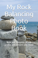 My Rock Balancing Photo Book