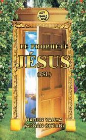 LE PROPHÈTE JÉSUS (PSL)