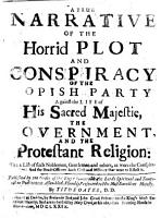 A True Narrative of the Horrid Plot and Conspiracy of the Popish Party Against the Life of His Sacred Majestie  the Government  and the Protestant Religion  with a List of     the Conspirators     By Titus Oates  D D  PDF