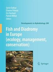 Fish and Diadromy in Europe (ecology, management, conservation)