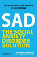 Download The Social Anxiety Disorder Solution  How to Overcome Shyness  Prevent Panic Attacks and Find Self confidence Book
