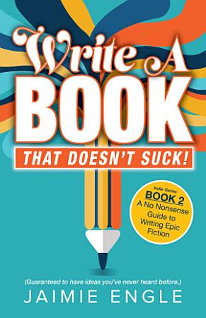 Write a Book that Doesn t Suck PDF