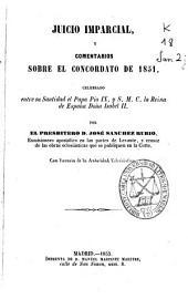 Juicio imparcial y comentarios sobre el concordato de 1851: celebrado entre Su Santidad el Papa Pio IX y S. M. C. la Reina de España Doña Isabel II