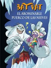 El abominable puerco de las nieves (Serie Bat Pat 20)